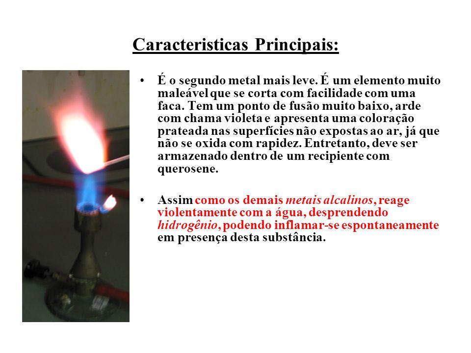 Caracteristicas Principais: É o segundo metal mais leve. É um elemento muito maleável que se corta com facilidade com uma faca. Tem um ponto de fusão