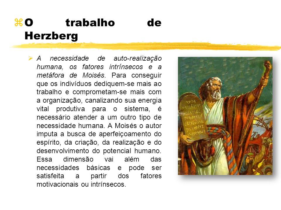 zO trabalho de Herzberg A necessidade de auto-realização humana, os fatores intrínsecos e a metáfora de Moisés. Para conseguir que os indivíduos dediq