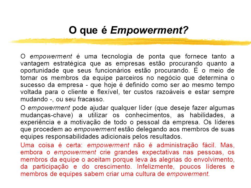 O que é Empowerment? O empowerment é uma tecnologia de ponta que fornece tanto a vantagem estratégica que as empresas estão procurando quanto a oportu