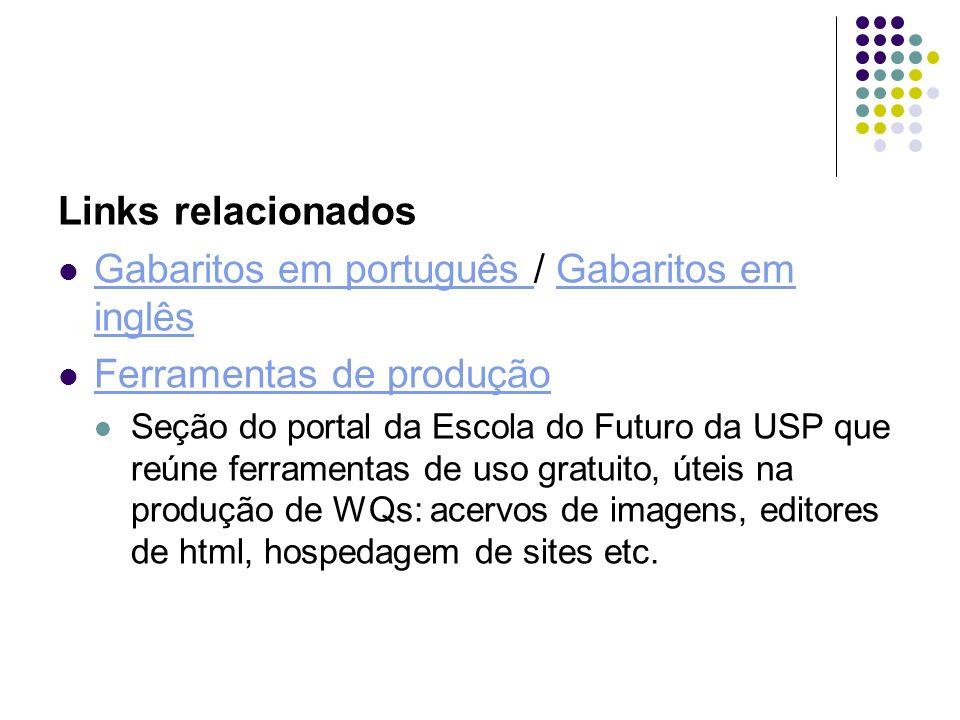 Links relacionados Gabaritos em português / Gabaritos em inglês Gabaritos em português Gabaritos em inglês Ferramentas de produção Seção do portal da