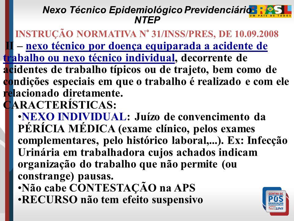 INSTRUÇÃO NORMATIVA N° 31/INSS/PRES, DE 10.09.2008 I – nexo técnico profissional ou do trabalho, fundamentado nas associações entre patologias e expos
