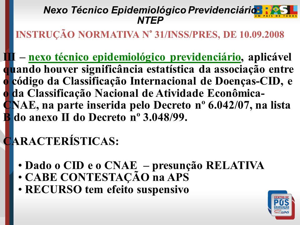 INSTRUÇÃO NORMATIVA N° 31/INSS/PRES, DE 10.09.2008 II – nexo técnico por doença equiparada a acidente de trabalho ou nexo técnico individual, decorren