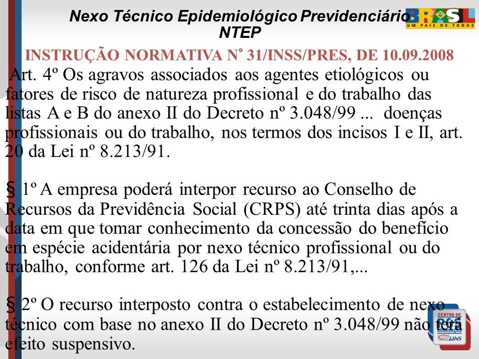 INSTRUÇÃO NORMATIVA N° 31/INSS/PRES, DE 10.09.2008 III – nexo técnico epidemiológico previdenciário, aplicável quando houver significância estatística