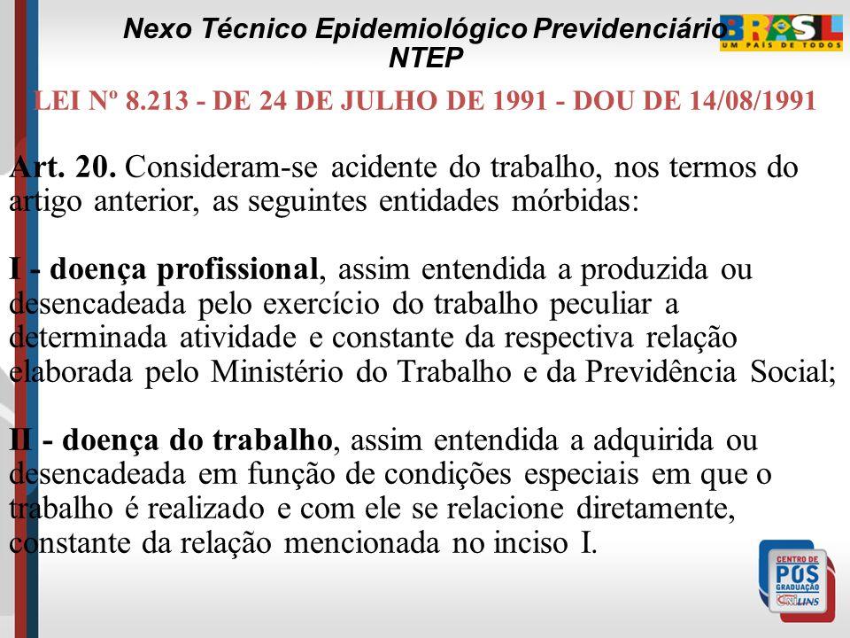 IMPORTANTE: Constata-se que o NTEP é mais um dos mecanismos colocados à disposição da Perícia Médica para a caracterização técnica da natureza acidentária da causa da incapacidade.