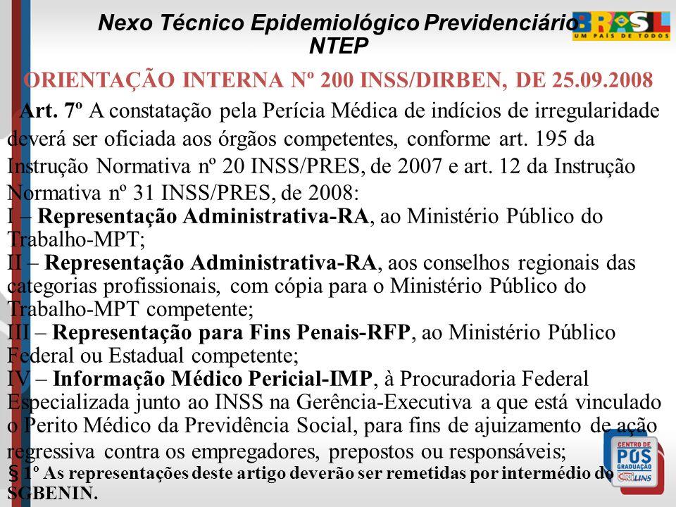 INSTRUÇÃO NORMATIVA N° 31/INSS/PRES, DE 10.09.2008 Art. 14 A dispensa de vinculação do benefício a uma CAT no Sistema Único de Benefícios, para a sua