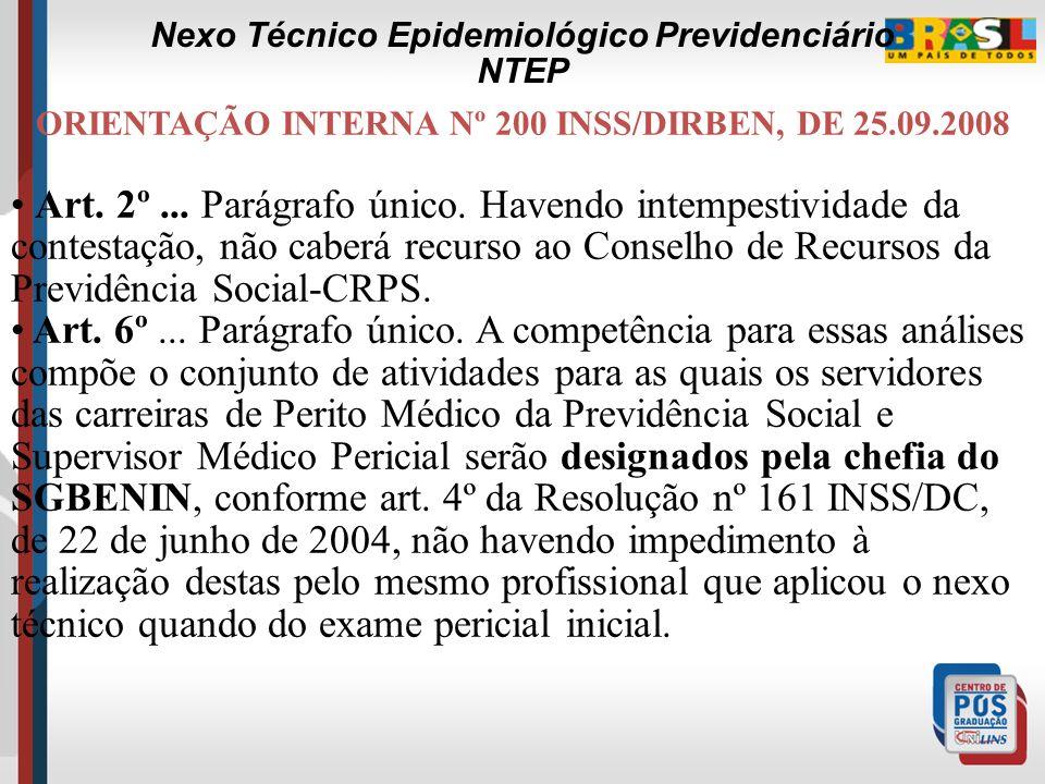 ORIENTAÇÃO INTERNA Nº 200 INSS/DIRBEN, DE 25.09.2008 Art. 7º A constatação pela Perícia Médica de indícios de irregularidade deverá ser oficiada aos ó