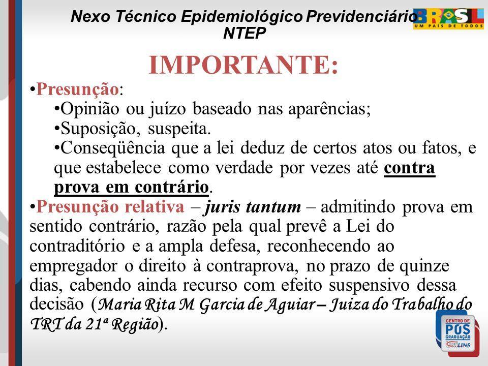 IMPORTANTE: Constata-se que o NTEP é mais um dos mecanismos colocados à disposição da Perícia Médica para a caracterização técnica da natureza acident