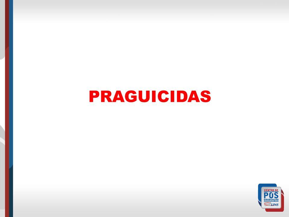PRAGUICIDAS Inseticidas 4 - Organoclorados Como compostos liposolúveis e de biotransformação lenta, se acumulam nas gorduras do organismo e no meio ambiente.
