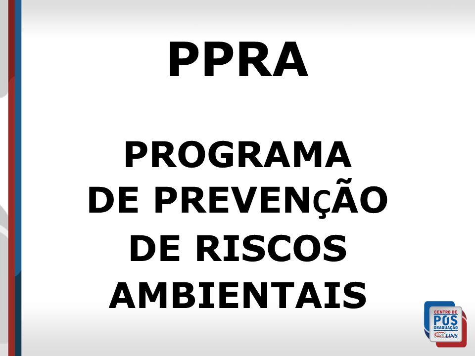 Que é PPRA .PPRA é a sigla de Programa de Prevenção de Riscos Ambientais.