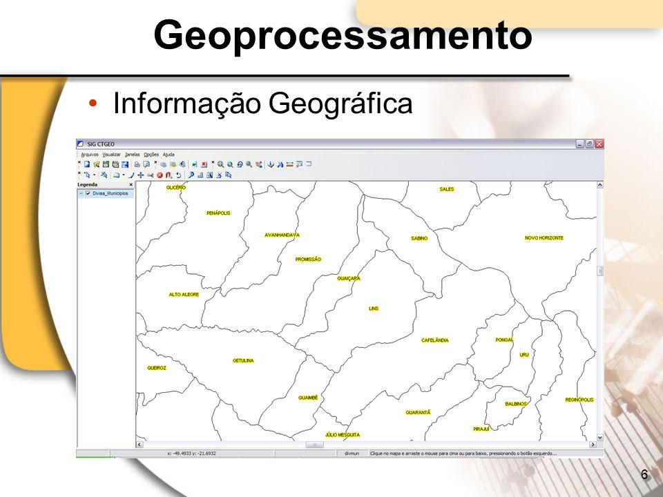 Geoprocessamento A informação geográfica sempre aprenseta duas características: –Localização : Coordenadas (x,y) em um espaço geográfico (onde) –Atributos : informações que descrevem um elemento geográfico 7