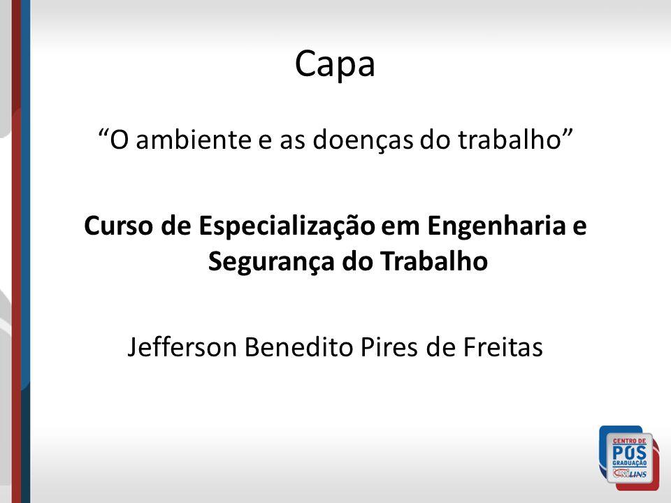 Capa O ambiente e as doenças do trabalho Curso de Especialização em Engenharia e Segurança do Trabalho Jefferson Benedito Pires de Freitas