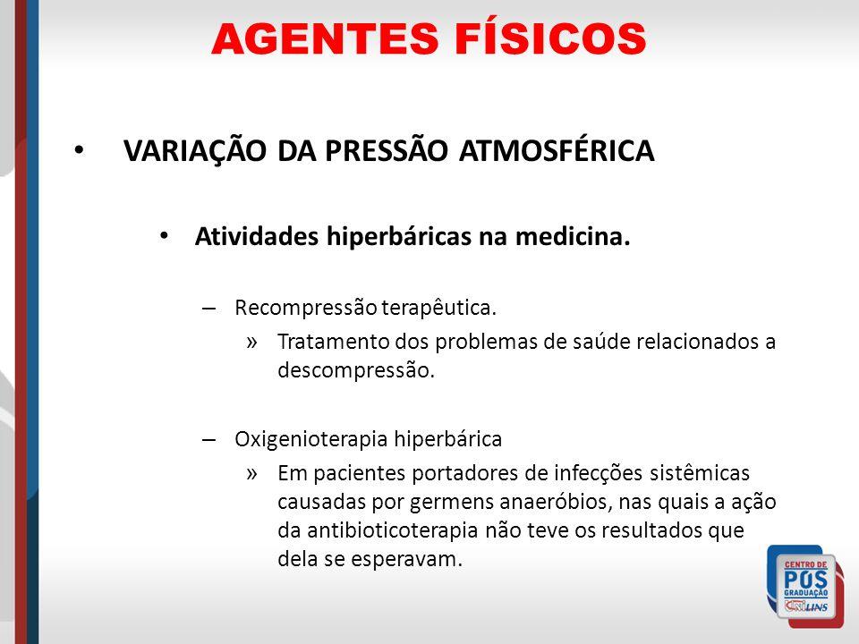 AGENTES FÍSICOS VARIAÇÃO DA PRESSÃO ATMOSFÉRICA Atividades hiperbáricas na medicina. – Recompressão terapêutica. » Tratamento dos problemas de saúde r