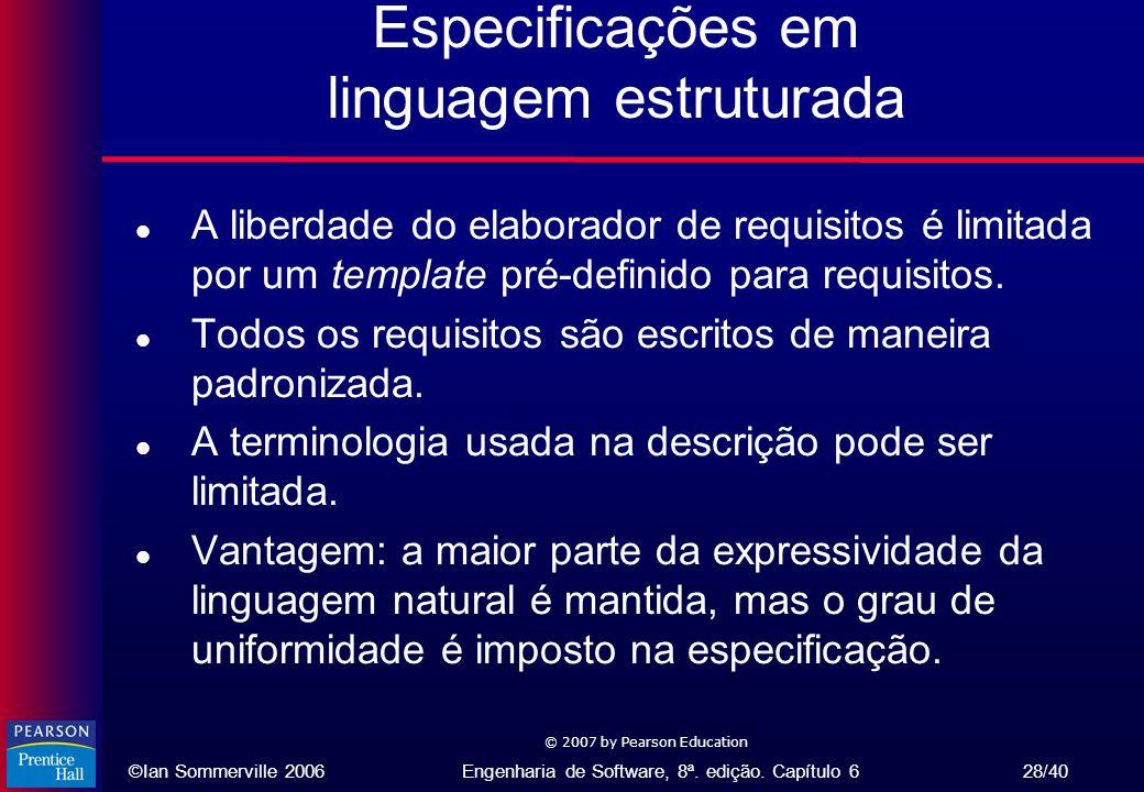 ©Ian Sommerville 2006Engenharia de Software, 8ª. edição. Capítulo 6 28/40 © 2007 by Pearson Education Especificações em linguagem estruturada l A libe