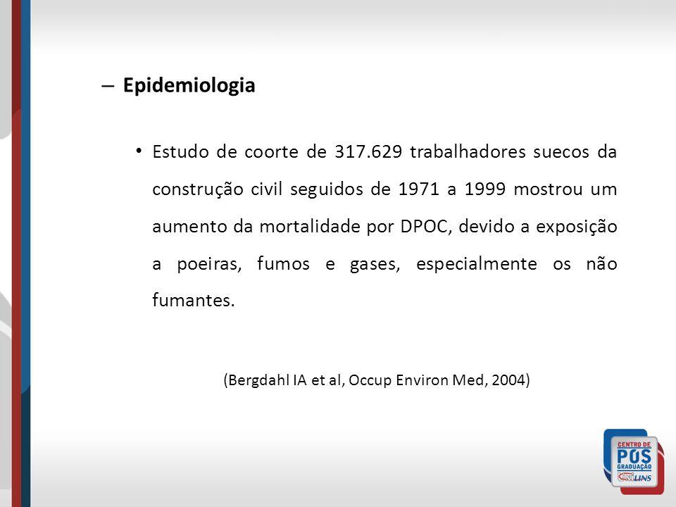 – Epidemiologia Estudo de coorte de 317.629 trabalhadores suecos da construção civil seguidos de 1971 a 1999 mostrou um aumento da mortalidade por DPO