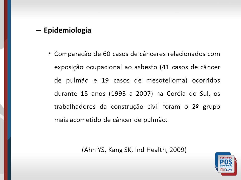 – Epidemiologia Comparação de 60 casos de cânceres relacionados com exposição ocupacional ao asbesto (41 casos de câncer de pulmão e 19 casos de mesot