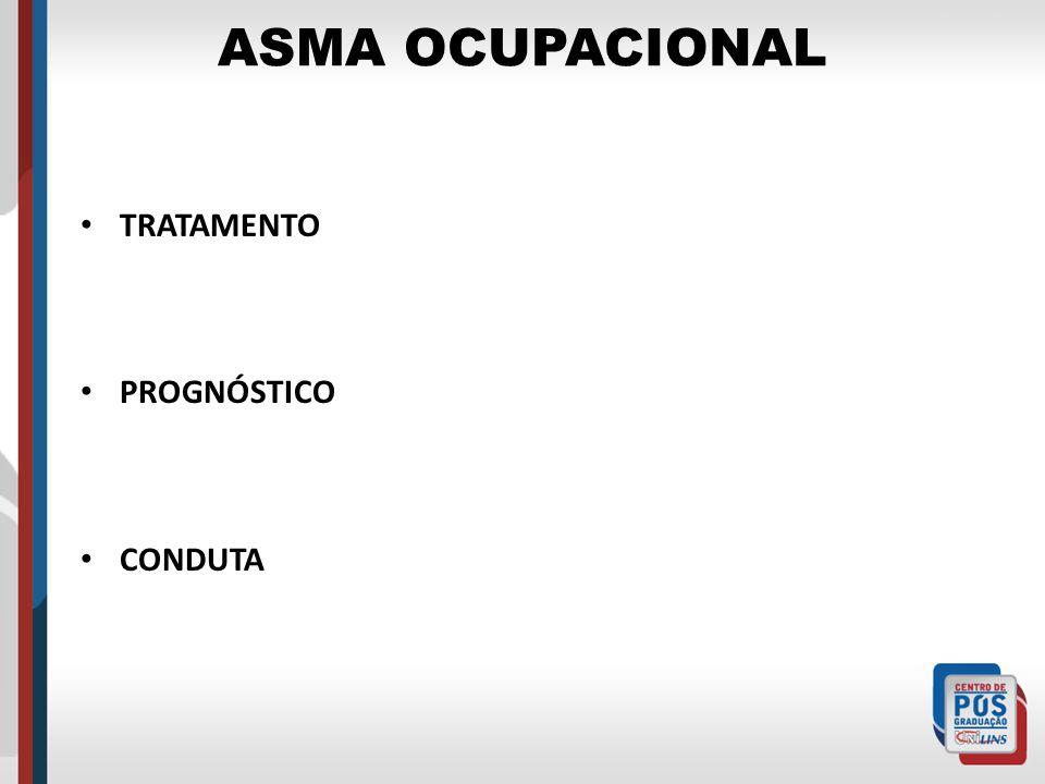 ASMA OCUPACIONAL TRATAMENTO PROGNÓSTICO CONDUTA