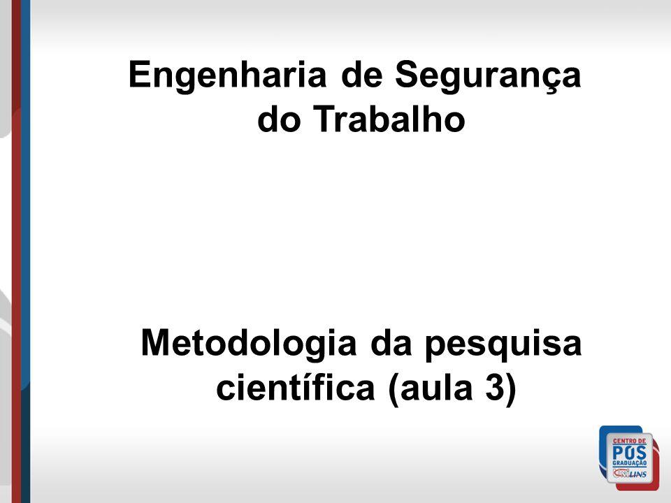 Engenharia de Segurança do Trabalho Metodologia da pesquisa científica (aula 3)