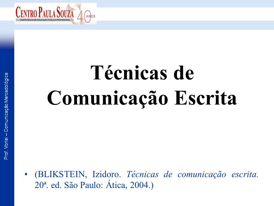 Prof. Vorlei – Comunicação Mercadológica Técnicas de Comunicação Escrita (BLIKSTEIN, Izidoro. Técnicas de comunicação escrita. 20ª. ed. São Paulo: Áti