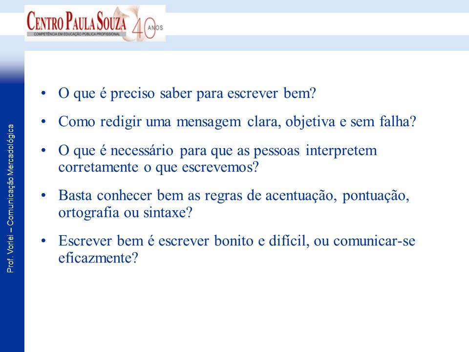 Prof.Vorlei – Comunicação Mercadológica 2 - Segredos da Comunicação Escrita Primeiro segredo (p.