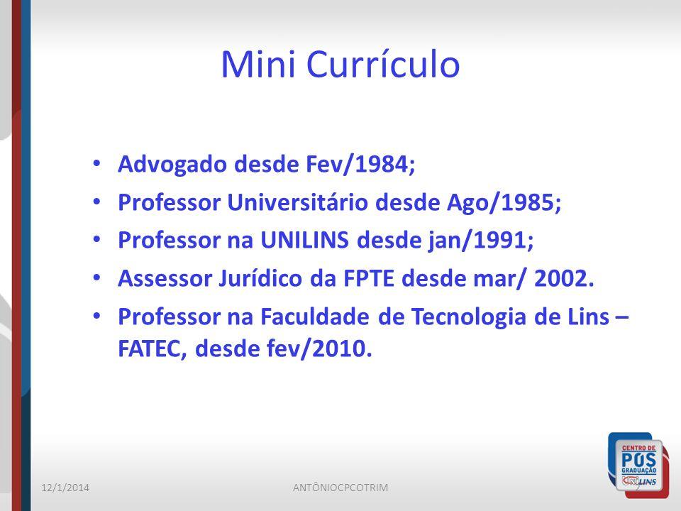 Mini Currículo Advogado desde Fev/1984; Professor Universitário desde Ago/1985; Professor na UNILINS desde jan/1991; Assessor Jurídico da FPTE desde m