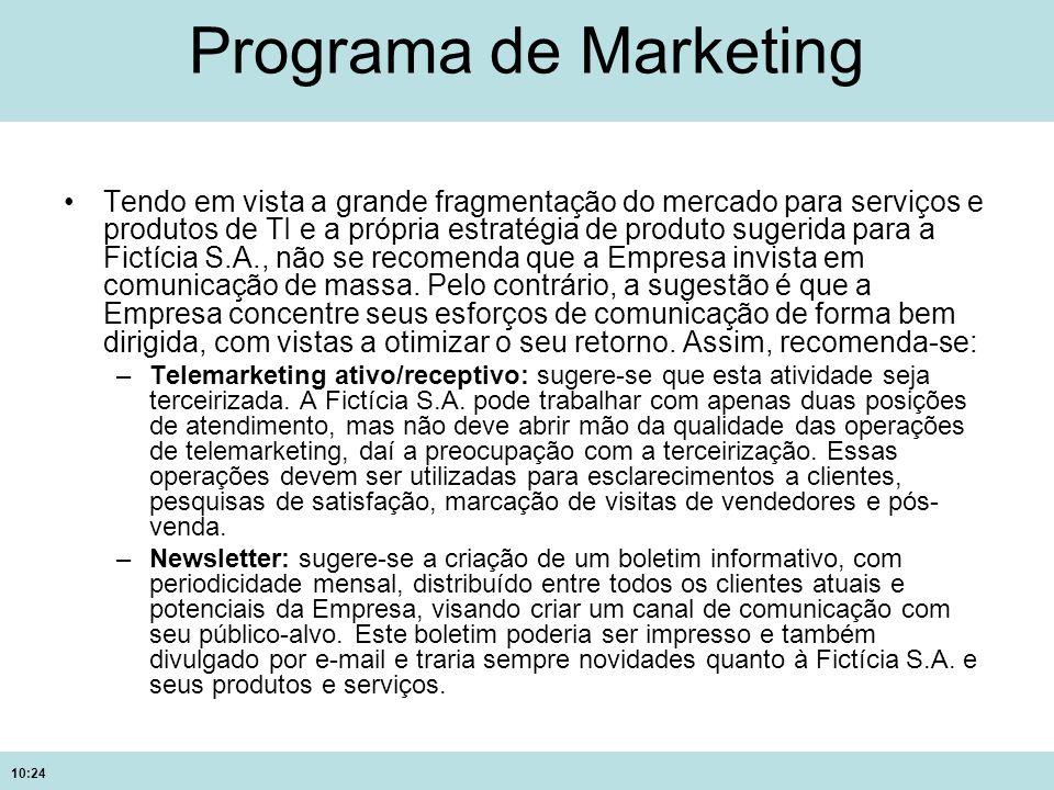 10:24 Programa de Marketing Tendo em vista a grande fragmentação do mercado para serviços e produtos de TI e a própria estratégia de produto sugerida