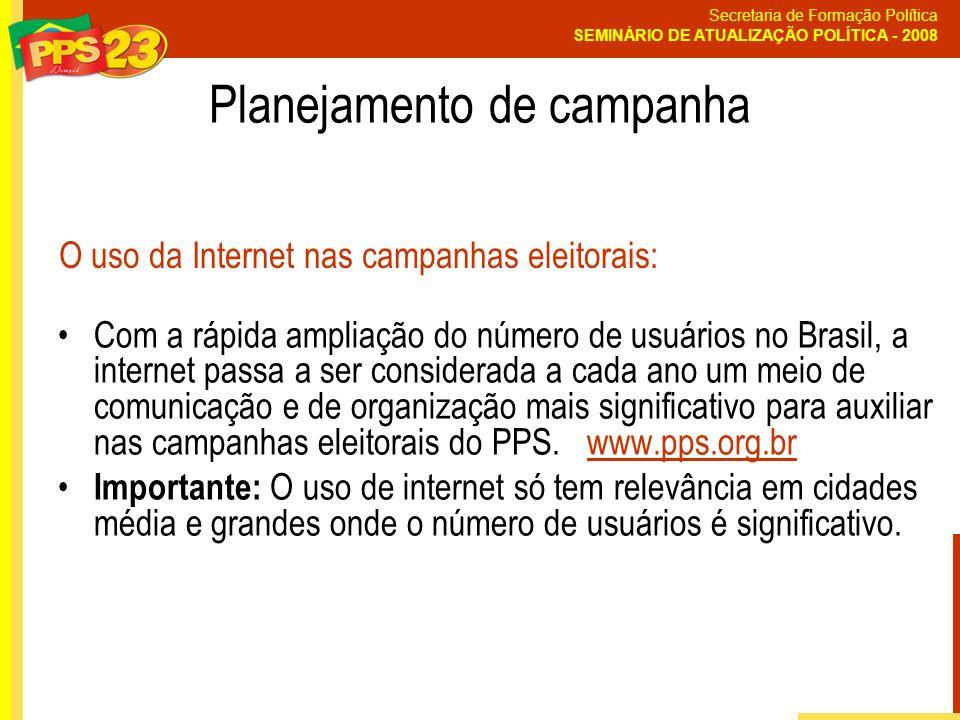 Secretaria de Formação Política SEMINÁRIO DE ATUALIZAÇÃO POLÍTICA - 2008 Com a rápida ampliação do número de usuários no Brasil, a internet passa a se