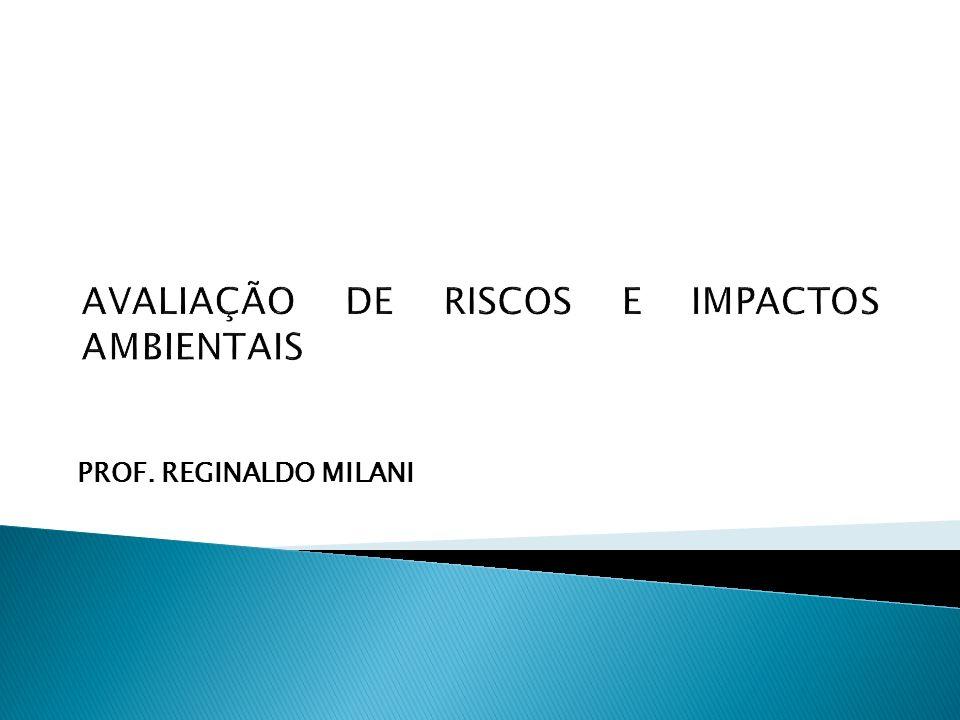 Conceito de Risco Ambiental Metodologia de Avaliação de Risco Ambiental.