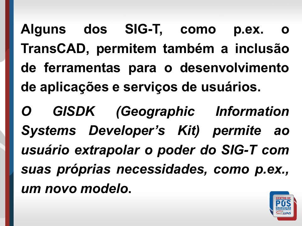 UM SIG-T PODE PROPORCIONAR: Um núcleo de SIG potente, dispondo de extensões especiais para transportes: Tiger, AutoCAD, MapInfo, ESRI, BTS NTAD.