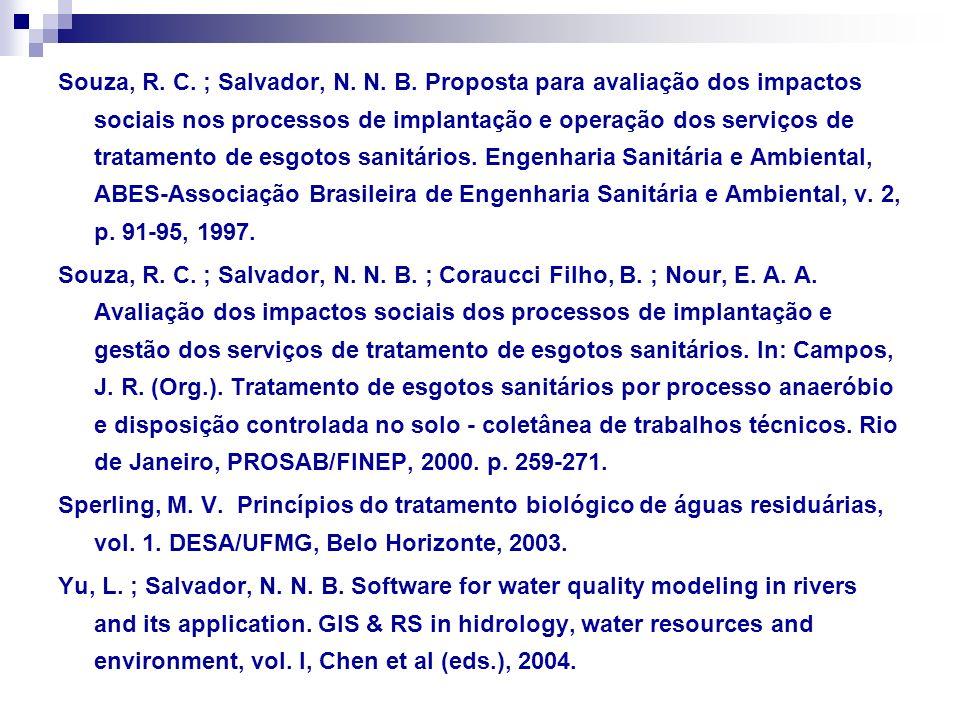 Souza, R. C. ; Salvador, N. N. B. Proposta para avaliação dos impactos sociais nos processos de implantação e operação dos serviços de tratamento de e