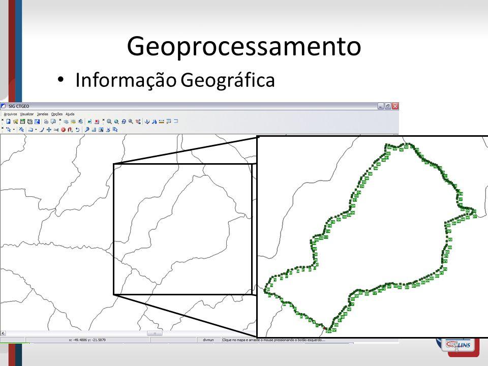 Geoprocessamento Informação Geográfica 9