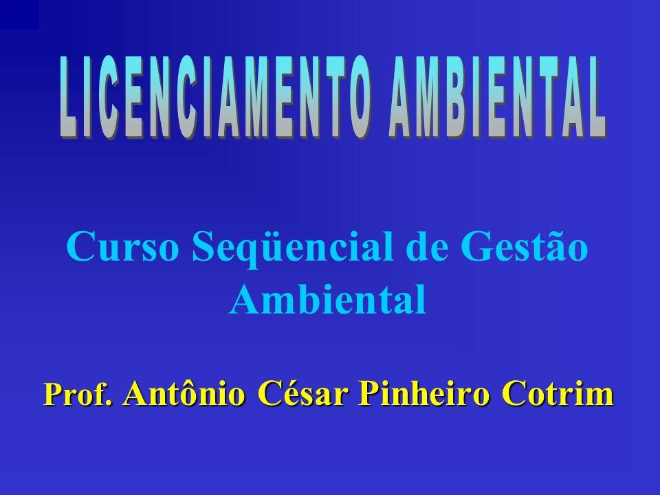Curso Seqüencial de Gestão Ambiental Prof. Antônio César Pinheiro Cotrim