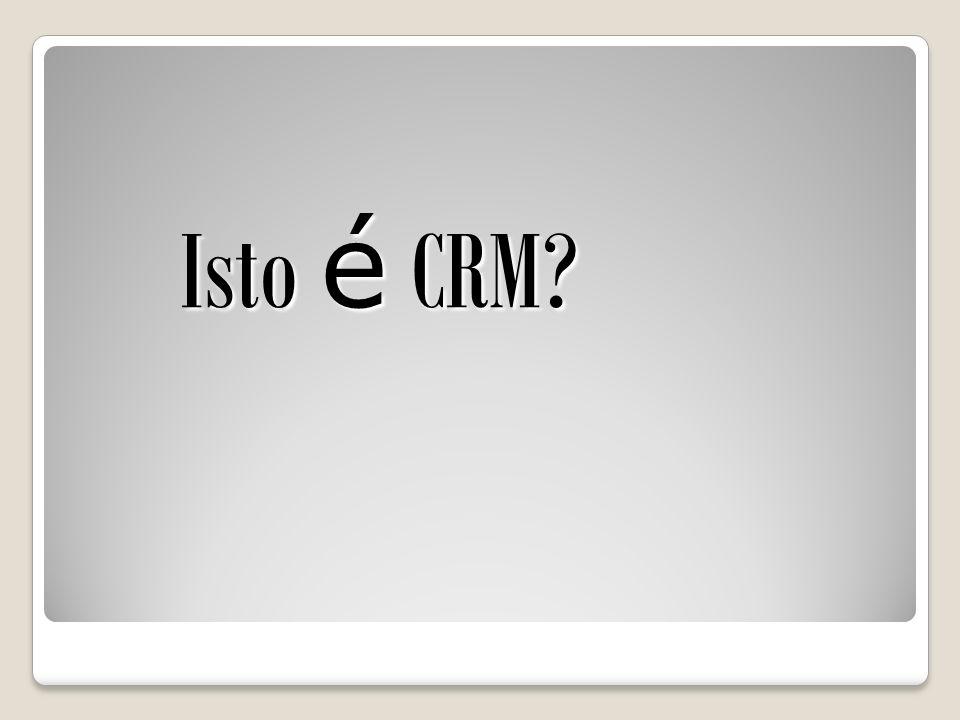 Isto é CRM?