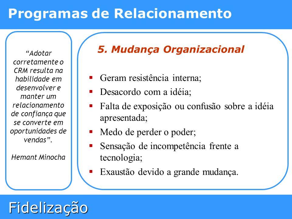 Fidelização Fidelização Programas de Relacionamento Adotar corretamente o CRM resulta na habilidade em desenvolver e manter um relacionamento de confi