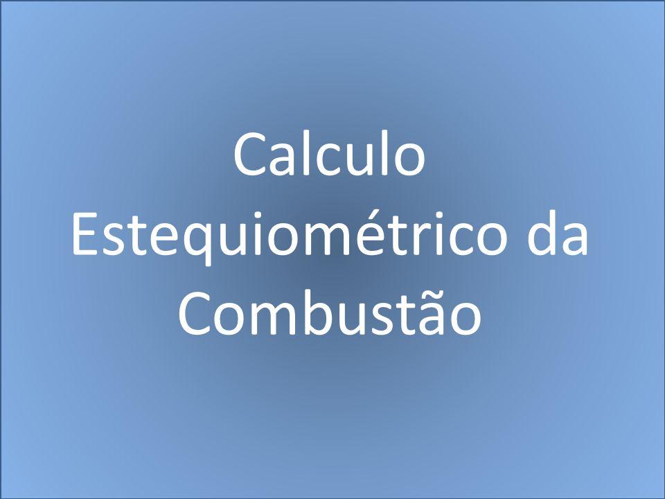 Calculo Estequiométrico da Combustão