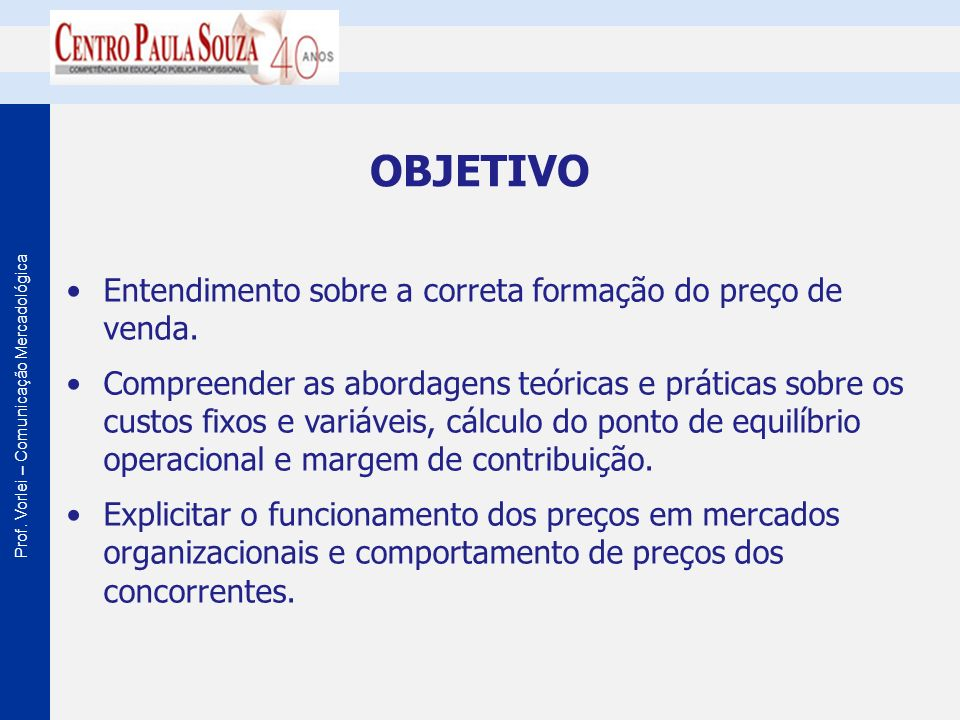 Prof.Vorlei – Comunicação Mercadológica REFERÊNCIAS ASSEF, R.