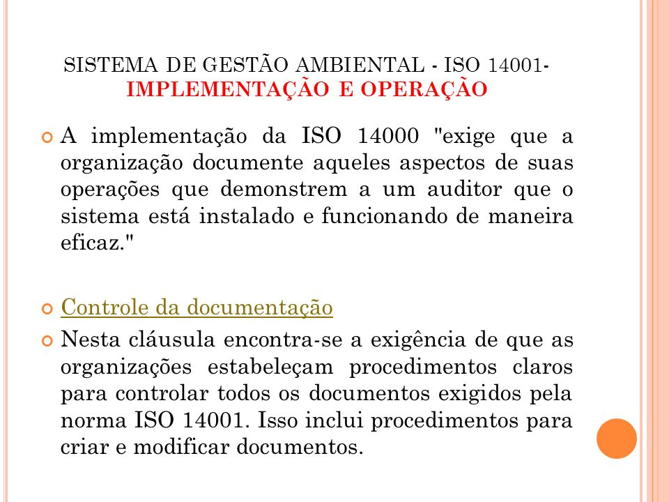 SISTEMA DE GESTÃO AMBIENTAL - ISO 14001- IMPLEMENTAÇÃO E OPERAÇÃO A implementação da ISO 14000