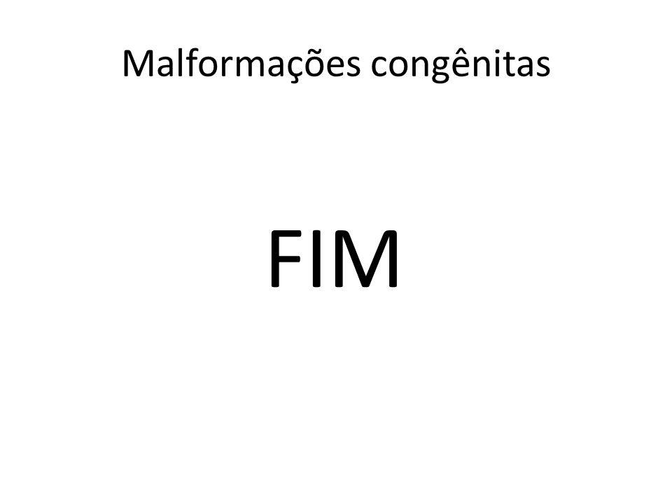 FIM Malformações congênitas