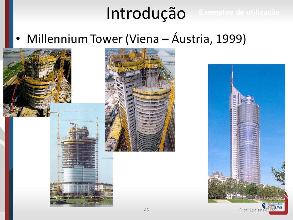 45Prof. Luciana Pizzo Introdução Exemplos de utilização Millennium Tower (Viena – Áustria, 1999)