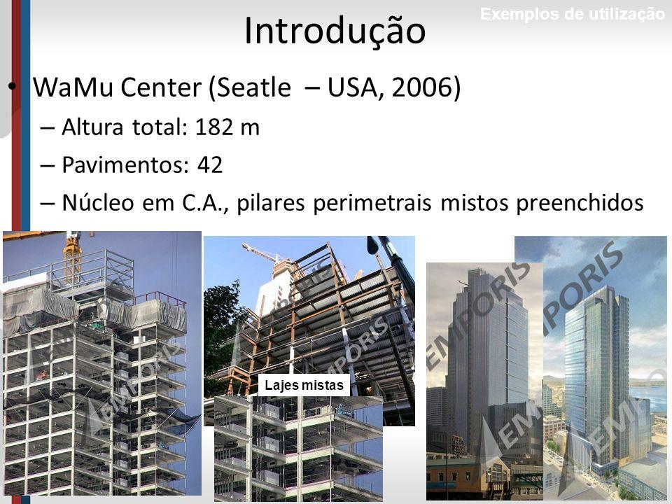 55Prof. Luciana Pizzo Introdução Exemplos de utilização WaMu Center (Seatle – USA, 2006) – Altura total: 182 m – Pavimentos: 42 – Núcleo em C.A., pila