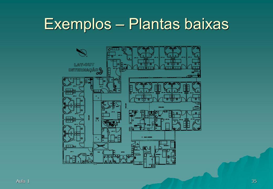 Aula 134 Exemplos – Plantas baixas