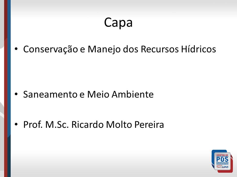 Capa Conservação e Manejo dos Recursos Hídricos Saneamento e Meio Ambiente Prof. M.Sc. Ricardo Molto Pereira