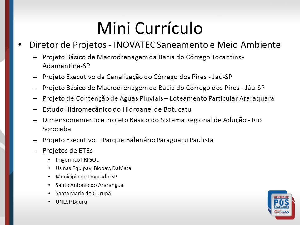 Mini Currículo Diretor de Projetos - INOVATEC Saneamento e Meio Ambiente – Projeto Básico de Macrodrenagem da Bacia do Córrego Tocantins - Adamantina-