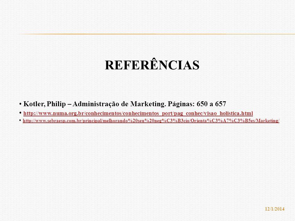 REFERÊNCIAS Kotler, Philip – Administração de Marketing.