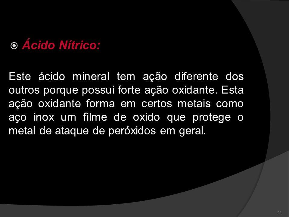 Ácido Clorídrico / Muriático: 40 Este ácido é comumente empregado para a descalcificação e desincrustação de equipamentos pesado, onde a perda de um p