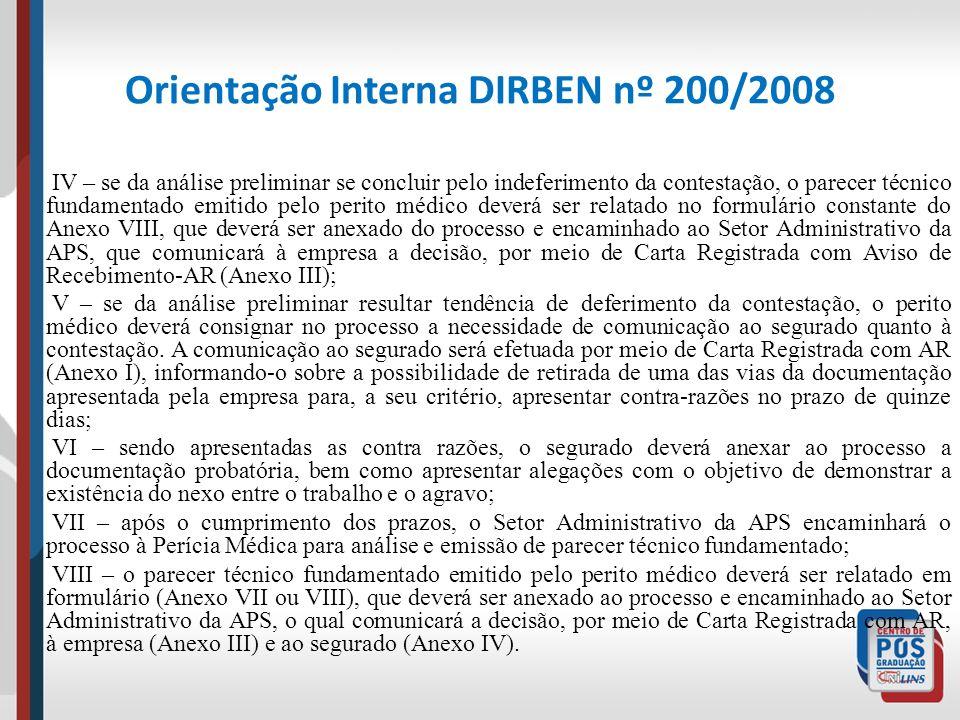 Orientação Interna DIRBEN nº 200/2008 IV – se da análise preliminar se concluir pelo indeferimento da contestação, o parecer técnico fundamentado emit