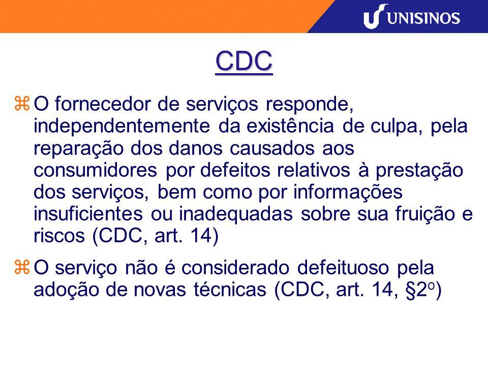 CDC O fornecedor de serviços responde, independentemente da existência de culpa, pela reparação dos danos causados aos consumidores por defeitos relat
