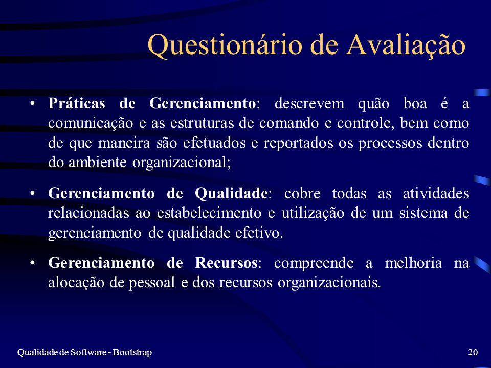 Qualidade de Software - Bootstrap20 Questionário de Avaliação Práticas de Gerenciamento: descrevem quão boa é a comunicação e as estruturas de comando