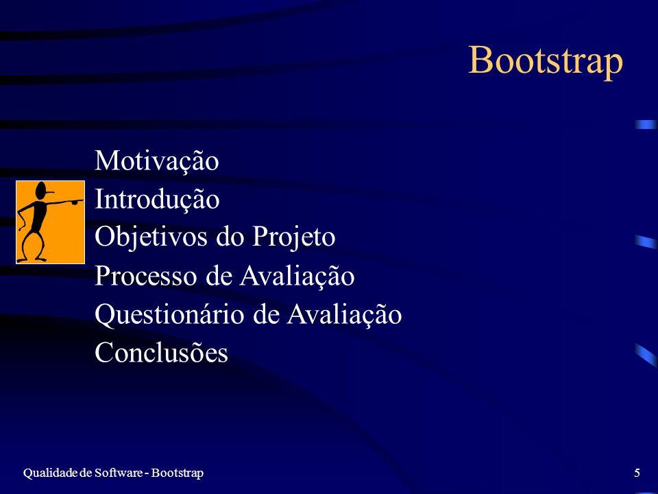 Qualidade de Software - Bootstrap5 Bootstrap Motivação Introdução Objetivos do Projeto Processo de Avaliação Questionário de Avaliação Conclusões
