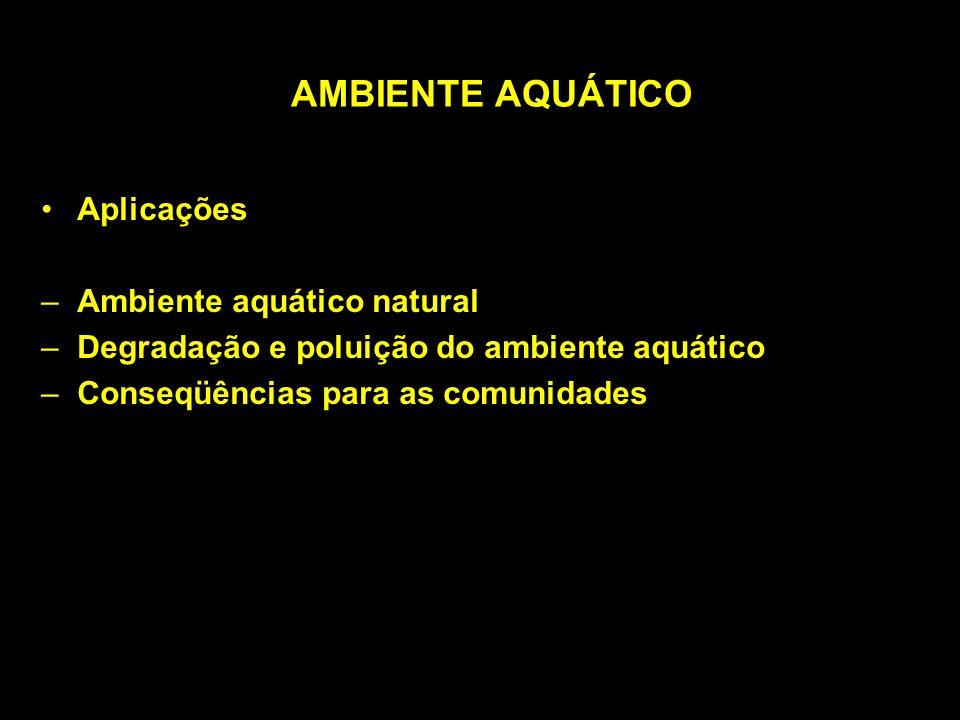 Tipos de Ambientes Aquáticos Ambiente de Água Doce –Extremamente Variável –Profundidade e Luminosidade –Estratificação Térmica
