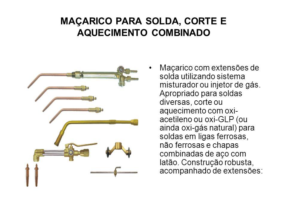 MAÇARICO PARA SOLDA MODELO MPS-200 Maçarico com extensões utilizando o sistema misturador ou injetor de gás. Apropriado para soldas brandas com oxi-ac